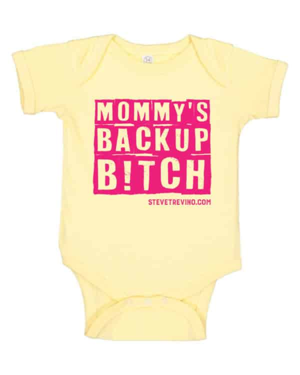 Mommy's Back Up Bitch Onsie