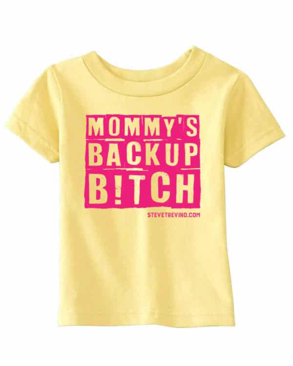 Mommy's Back Up Bitch Toddler T-Shirt