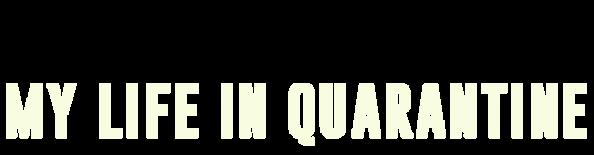 Steve Trevino My Life in Quarantine Logo